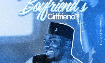 Are You Your Boyfriend's Girlfriend-Dada Hafco Drops New Fire.