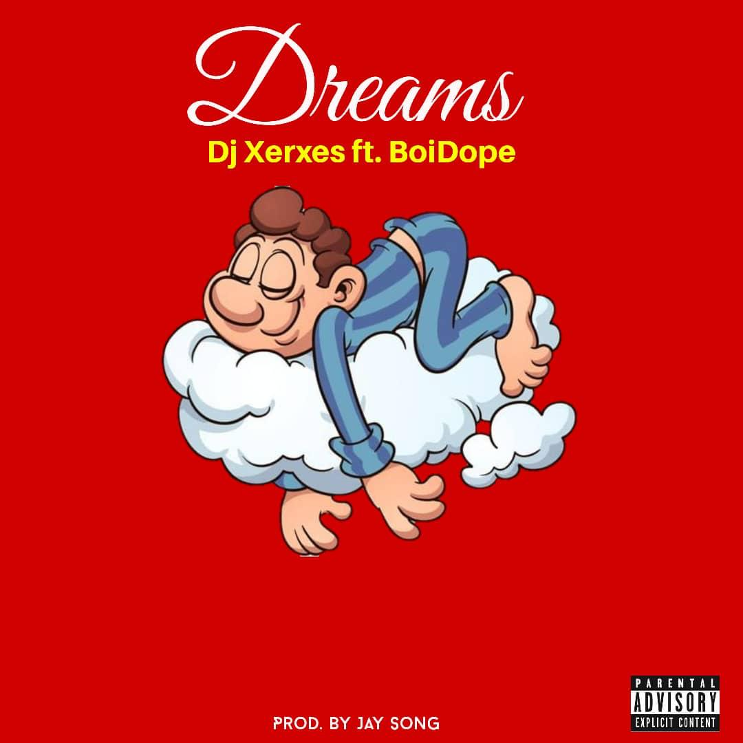 #Download:Dreams-DjXerxes Drops A New One ftBoidope.