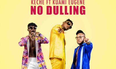 """Keche Recruits Kuami Eugene On Their New Song, """"No Dulling""""."""
