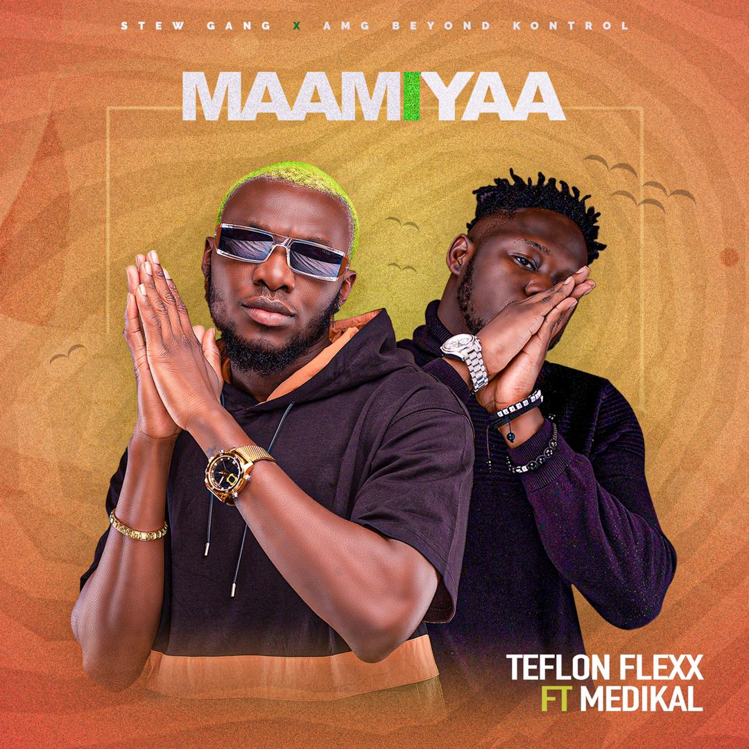 New Single: Teflon Flexx ft Medikal – Maami Yaa Single